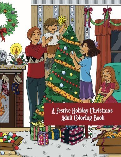 A Festive Holiday Christmas Adult Coloring Book: A Holiday Adult Coloring Book of Christmas and Winter Scenes and Designs