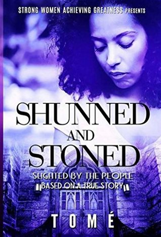 Shunned and Stoned: Slighted By The People