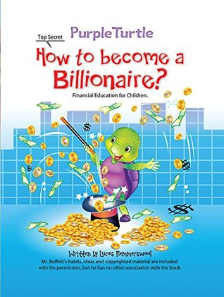 Purple Turtle - How to Become a Billionaire