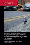The Routledge Companion to Reinventing Management Education (Routledge Companions in Business, Management and Accounting)