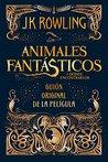 Animales fantásticos y dónde encontrarlos by J.K. Rowling
