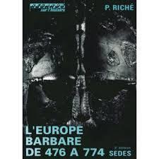 L'europe barbare de 476 a 774
