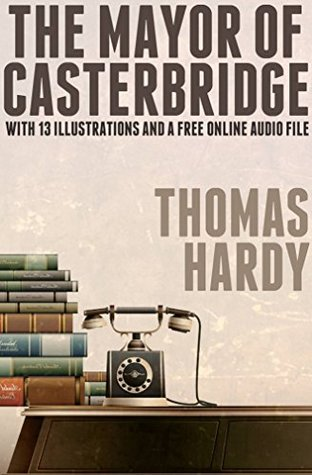 The Mayor of Casterbridge: With 13 Illustrations and a Free Online Audio File.