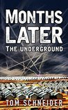 Months Later: The Underground (Our Imminent Future, #2)
