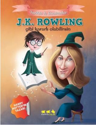J.K.Rowling gibi kararlı olabilirsin (Tarihte İz Bırakanlar #1)