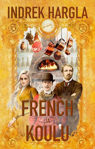 French ja Koulu (French ja Koulu, #1)