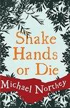 Shake Hands or Die