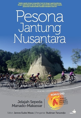 Pesona Jantung Nusantara by Jannes Eudes Wawa
