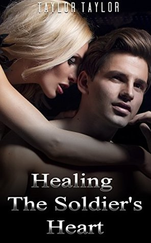 MILITARY ROMANCE: Healing The Soldier's Heart (An Alpha Male Bady Boy Navy SEAL Contemporary Mystery Romance Collection) (Romance Collection Mix: Multiple Genres Book 1)
