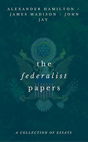 The Federalist Papers (With Footnotes)