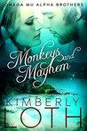 Monkeys and Mayhem (Omega Mu Alpha Brothers #4)
