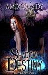Shadow Destiny (Shadowlands #3)