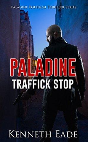 Traffick Stop (Paladine Political Thriller #3)
