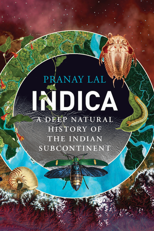 Indica: A Deep Natural History of the Indian Subcontinent
