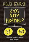 ¿Ya soy normal? by Holly Bourne