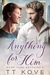 Anything For Him (More Than Anything, #1.5)