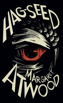 Hag-Seed: The Tempest Retold(Hogarth Shakespeare)
