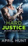 Hard Justice by April Hunt