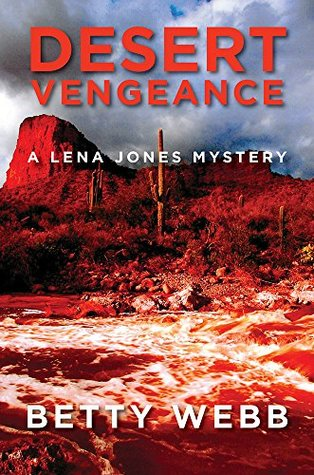Ebook Desert Vengeance (Lena Jones Series Book 9) by Betty Webb DOC!