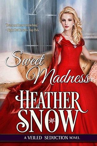 Sweet madness: a veiled seduction novel par Heather Snow