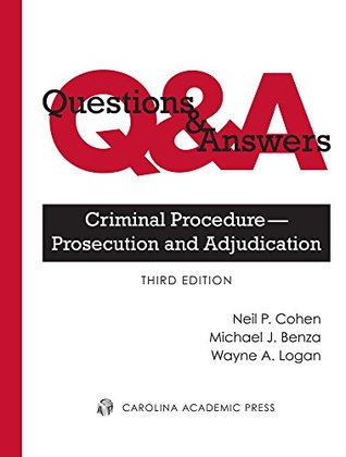 Questions & Answers: Criminal Procedure - Prosecution and Adjudication, Third Edition
