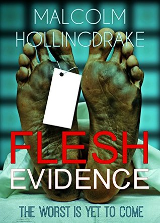 Flesh Evidence by Malcolm Hollingdrake