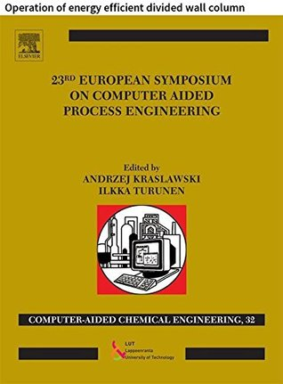 23 European Symposium on Computer Aided Process Engineering: Operation of energy efficient divided wall column