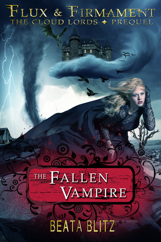 Ebook The Fallen Vampire (Flux & Firmament: The Cloud Lords, Prequel Part #1) by Beata Blitz DOC!