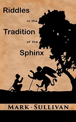 Riddles in the Tradition of the Sphinx: 50 Original Riddles