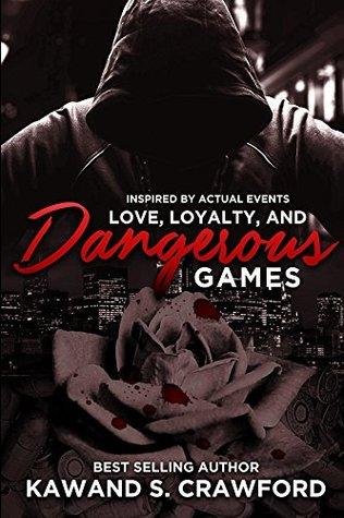Love, Loyalty and Dangerous Games (Love, Loyalty & Dangerous Games Book 1)