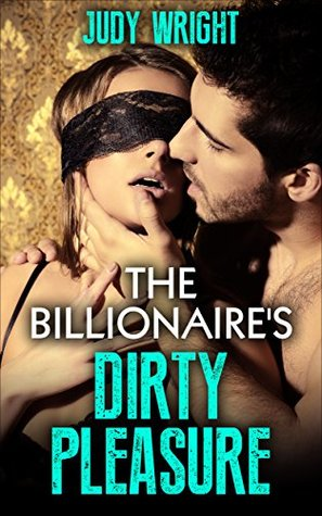 Romance: The Billionaire's Dirty Pleasure