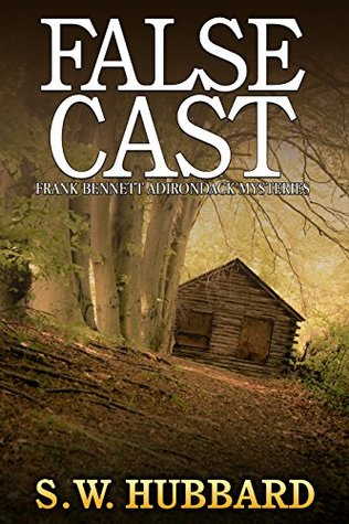 False Cast (Frank Bennett Adirondack Mountain Mystery #5)