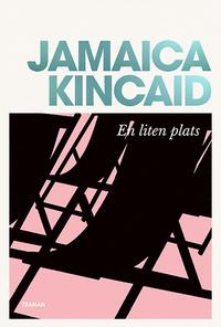 En liten plats by Jamaica Kincaid