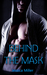 Behind The Mask by J.A.  Miller