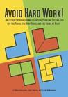 Avoid Hard Work!