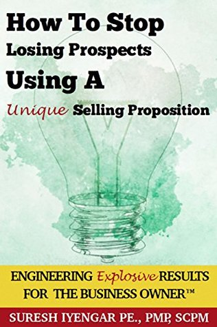 How To Stop Losing Prospects Using A Unique Selling Proposition: USP