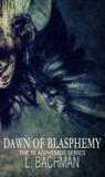 Dawn of Blasphemy: Special Edition