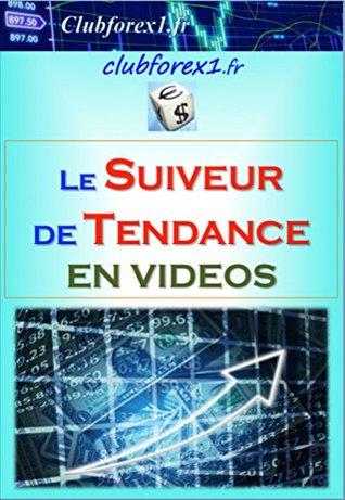 Trading : la stratégie du Suiveur de Tendance (Clubforex1 t. 24)