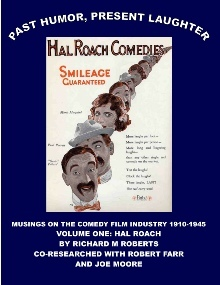 Smileage Guaranteed, Past Humor Present Laughter, Musings on the Comedy Film Industry 1910-1945, Volume One: Hal Roach
