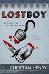 Lost Boy: The True Story of Captain Hook by Christina Henry