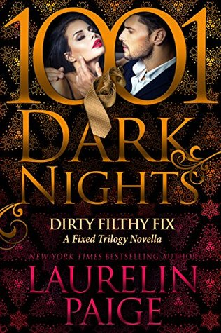 Dirty Filthy Fix (Fixed #5.5; 1001 Dark Nights #72)