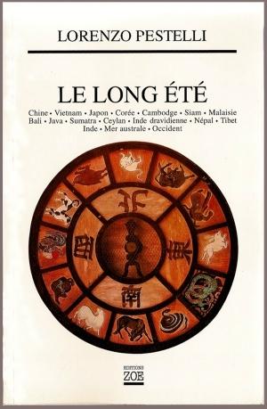 Le Long Été: Chine, Vietnam, Japon, Corée, Cambodge, Siam..