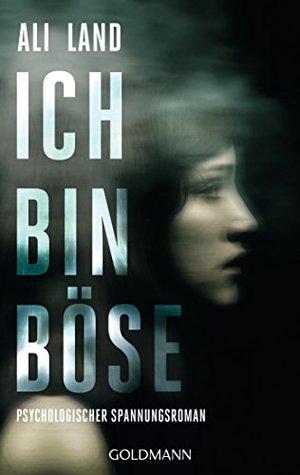 Ebook Ich bin böse by Ali Land PDF!