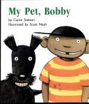 My Pet, Bobby