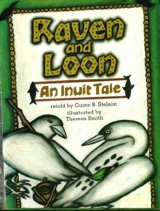Raven and Loon, an Inuit tale