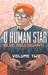 O Human Star, Volume Two