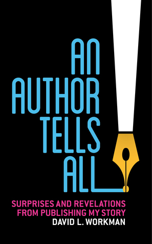 An Author Tells All: Surprises and Revelations from Publishing My Story