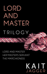 Lord and Master: The Complete Trilogy