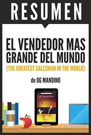 """Resumen de """"El Vendedor Mas Grande del Mundo"""" (The World Greatest Salesman), de Og Mandino"""