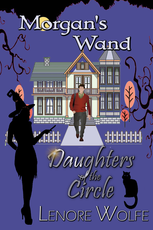 Morgan's Wand A Daughters of the Circle Short-Story